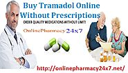 Buy Tramadol Online Without Prescriptions :: OnlinePharmacy24x7
