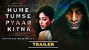 Hume Tumse Pyaar Kitna Movie Trailer, Cast, Budget, Box Office Review, Info