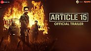 Article 15 Movie, Film, Trailer, Story, Songs, Cast, Budget, Release Date, Box Office
