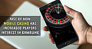 Rise of new mobile casino has increased players interest in gambling