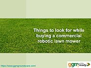 Things to look for while buying a commercial robotic lawn mower