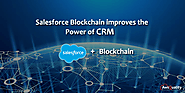 Salesforce Blockchain improves the Power of CRM