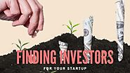What Are the Ways You Should Follow to Find Investors for Your Startup?