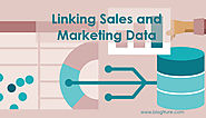 Linking Sales And Marketing In A Data-Oriented World