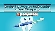 Finding Out If You Are Really Having a Dental Emergency
