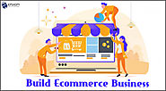 Best Time to Build an Ecommerce Business