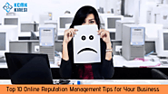 Top 10 Online Reputation Management Tips for Your Business