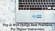 Top 10 Web Design Best Practices For Higher Conversion