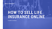 Sell life insurance online | Additional tips & red flags | WealthBucket |