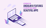 Leverage on Angular 8 Features to Create Real-World Beautiful Apps