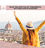 Build the Lifestyle of Your Dreams with Real Estate Investing - Real Estate Investing for Women