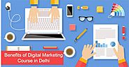 Benefits of pursuing the Best Digital Marketing Course in Delhi