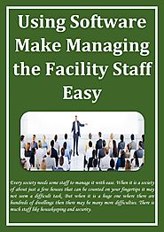 Using Software Make Managing the Facility Staff Easy by jamespcc347 - Issuu