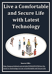 Live a Secure Life with Latest digitization Technology