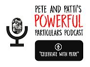 Pete &Patti's Powerful Particulars! Celebrate With Pride - Pete Cohen