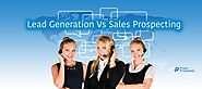 Lead Generation Vs Sales Prospecting : Know The Differences