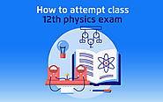 How To Attempt Class 12th Physics Exam - tutoria.pk-blog