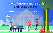 How to Become More Social: 6 Effective Ways - tutoria.pk-blog