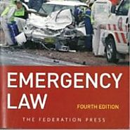 Australian Emergency Law – Discussion on the law that applies to or affects Australia's emergency services and emerge...