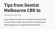 Tips from Dentist Melbourne CBD to take care for oral and dental health