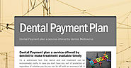 Dental Payment plan a service offered by dentist Melbourne