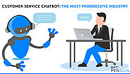 Customer Service Chatbot: The Most Progressive Industry - botpenguin