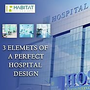 3 Elements of a perfect hospital design