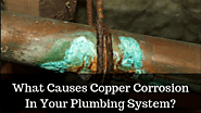 What Causes Copper Corrosion In Your Plumbing System? - Local Business Express