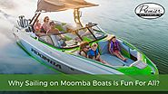 Why Sailing on Moomba Boats Is Fun For All