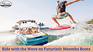 Ride with the Wave on Futuristic Moomba Boats