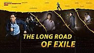 "Christian English Movie | Chronicles of Religious Persecution in China ""The Long Road of Exile"" 
