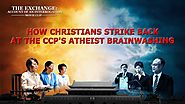 Gospel Movie Clip (2) - How Christians Strike Back at the CCP's Atheist Brainwashing | GOSPEL OF THE DESCENT OF THE K...