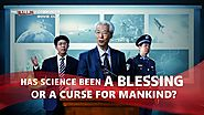 "Christian Movie ""The Lies of Communism"" Clip 2 - Has Science Been a Blessing or a Curse for Mankind? 