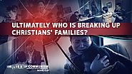 Christian Movie Clip (5) - Ultimately Who Is Breaking Up Christians' Families? | GOSPEL OF THE DESCENT OF THE KINGDOM