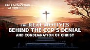 """Red Re-Education at Home""Clip 6 - The Real Motives Behind the CCP's Denial and Condemnation of Christ 