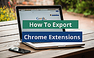 How To Export Chrome Extension From One Computer To Another