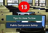 13 Tips on How To Use Public Computer Safely