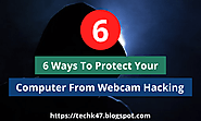6 Ways To Protect Your Computer From Webcam Hacking