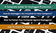 Keylogger Protection: How Do Keylogger Spread, How To Detect, Prevent & Remove Them