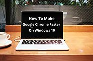 24 Ways On How To Make Google Chrome Faster On Windows 10