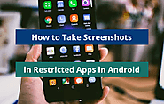 How to Take Screenshots in Restricted Apps in Android w/o Root