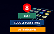 8 Best Google Play Store Alternatives That Gets Work Done