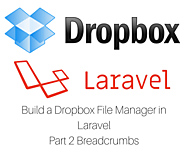 Build a Dropbox File Manager in Laravel - Part 2 Breadcrumbs - David Carr | Web Developer