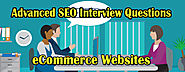 Advanced SEO Interview Questions for eCommerce Websites