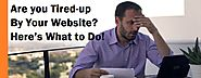 Are you Tired-up By Your Website? Here's What to Do!