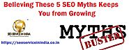 Believing These 5 SEO Myths Keeps You from Growing