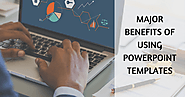 Major Benefits of Using PowerPoint Templates
