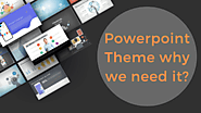 What is Powerpoint Theme and Why We Need it? – Powerpoint Templates, Themes and PPT Slides