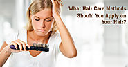 What Hair Care Methods Should You Apply on Your Hair?