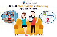 10 Best Child Monitoring & Tracker App for Parents | Techatron